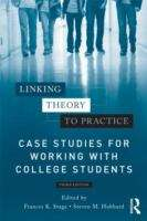Linking Theory to Practice: Case Studies For Working With College Students (Third Edition)