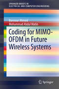 Coding for MIMO-OFDM in Future Wireless Systems (SpringerBriefs in Electrical and Computer Engineering)
