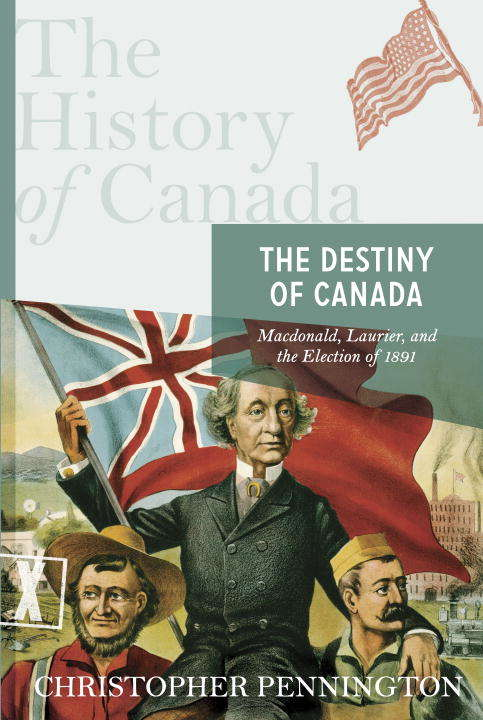 History Of Canada Series: The Destiny Of Canada,The