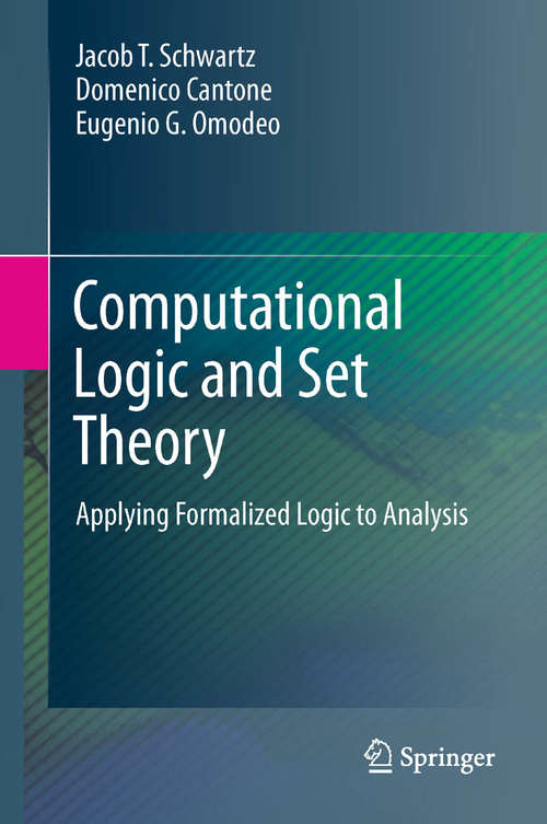 Computational Logic and Set Theory: Applying Formalized Logic to Analysis (Texts in Computer Science)