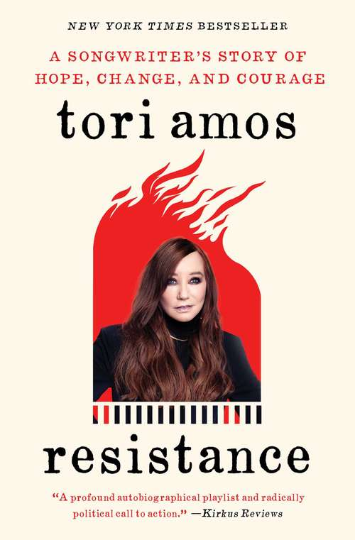 Resistance: A Songwriter's Story of Hope, Change, and Courage  by Tori Amos