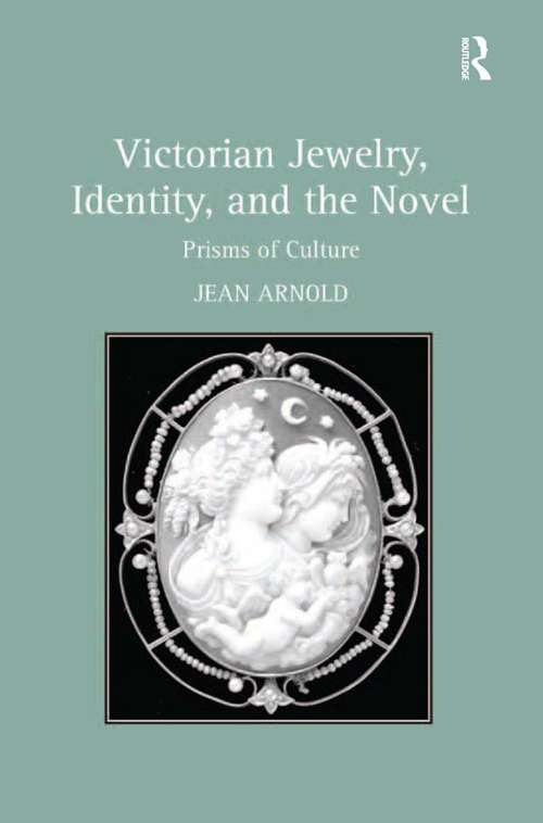 Victorian Jewelry, Identity, and the Novel: Prisms of Culture