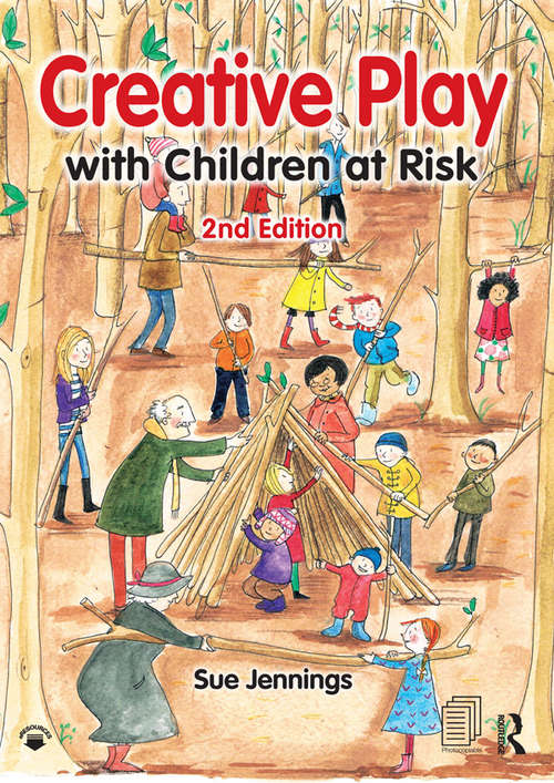 Creative Play with Children at Risk: At Risk And Creative Play With Children At Risk