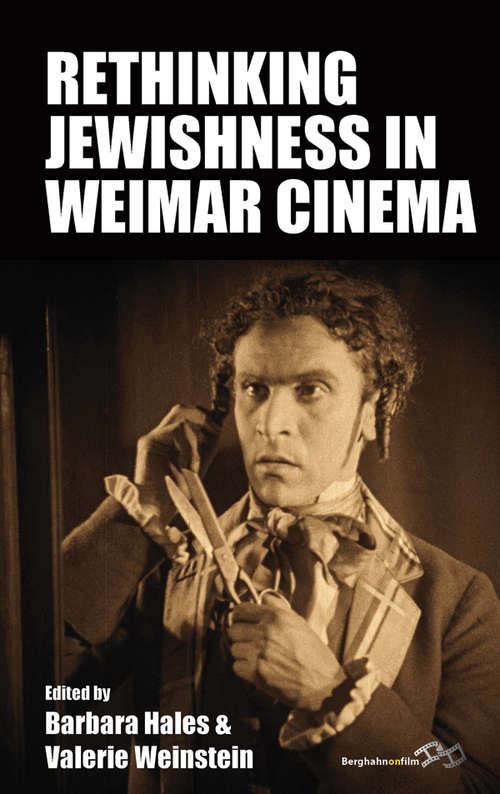 Rethinking Jewishness in Weimar Cinema (Film Europa #24)