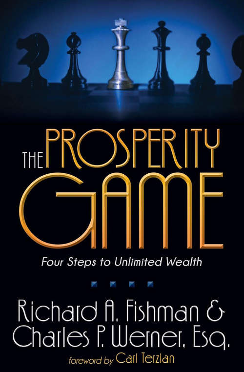 The Prosperity Game: Four Steps to Unlimited Wealth