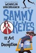 Sammy Keyes and the Art of Deception (Sammy Keyes  #8)
