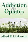 Addiction and Opiates