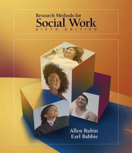 Research Methods for Social Work (6th edition)