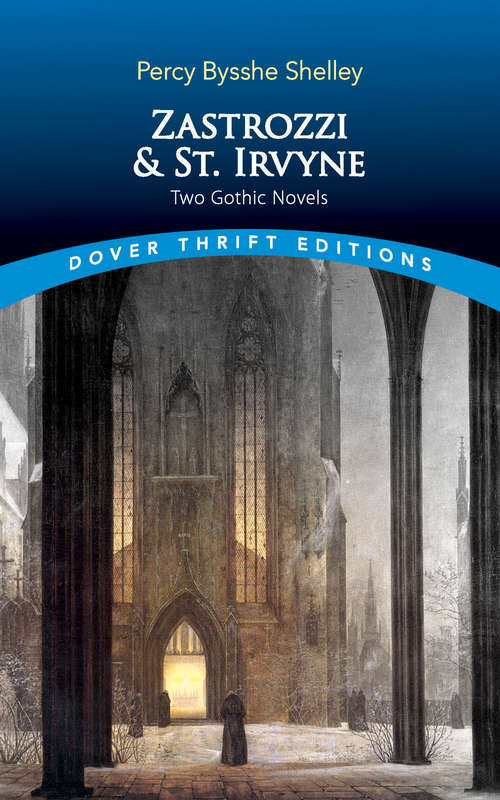 Zastrozzi and St. Irvyne: Two Gothic Novels (Dover Thrift Editions)