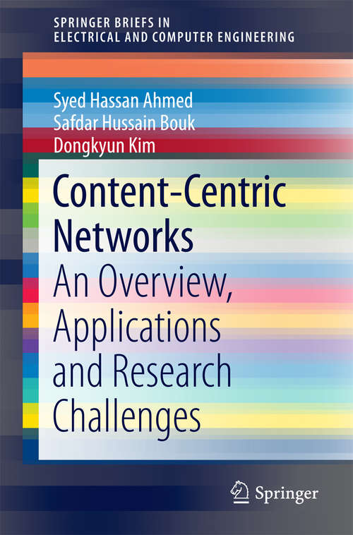 Content-Centric Networks: An Overview, Applications and Research Challenges (SpringerBriefs in Electrical and Computer Engineering #0)