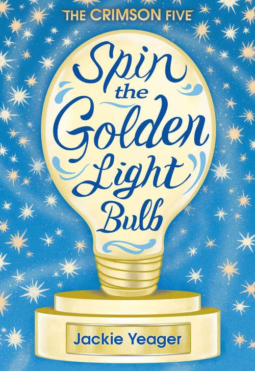 Spin the Golden Light Bulb (The Crimson Five #1)