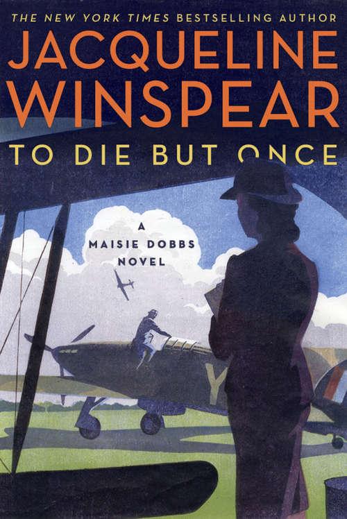 To Die but Once: A Maisie Dobbs Novel (Maisie Dobbs #14)