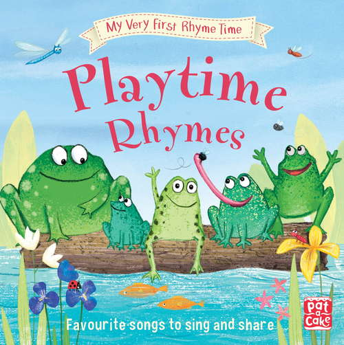 Playtime Rhymes: Favourite songs to share and sing (My Very First Rhyme Time #2)