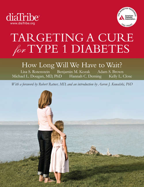 Targeting a Cure for Type 1 Diabetes: How Long Will We Have to Wait?