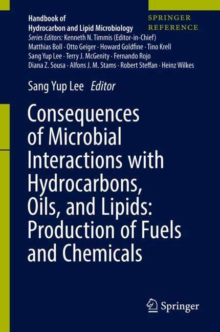 Consequences of Microbial Interactions with Hydrocarbons, Oils, and Lipids: Production of Fuels and Chemicals (Handbook Of Hydrocarbon And Lipid Microbiology Ser.)