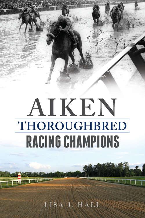 Aiken Thoroughbred Racing Champions (Sports)