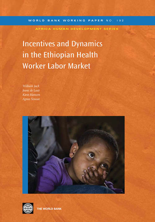 Incentives and Dynamics in the Ethiopian Health Worker Labor Market