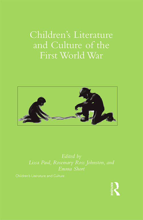 Children's Literature and Culture of the First World War (Children's Literature and Culture)
