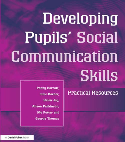 Developing Pupils Social Communication Skills: Practical Resources