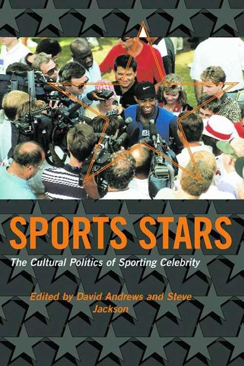 Sport Stars: The Cultural Politics of Sporting Celebrity
