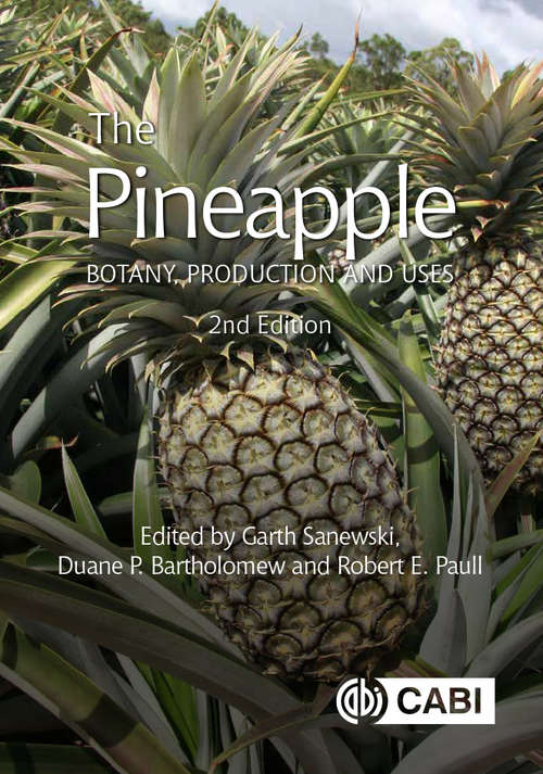 The Pineapple: Botany, Production and Uses (Botany, Production and Uses)