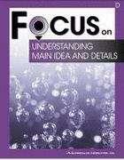 Focus on Understanding Main Ideas and Details: Book D