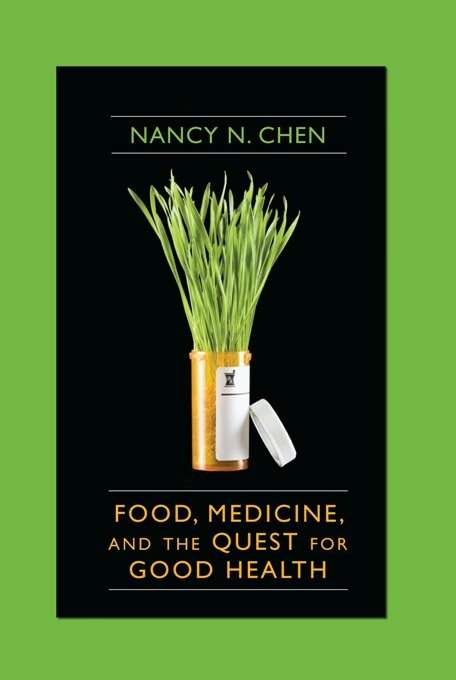 Food, Medicine, and the Quest for Good Health: Nutrition, Medicine, and Culture