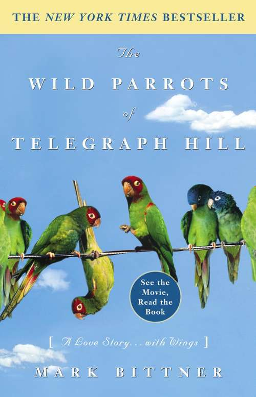 The Wild Parrots of Telegraph Hill: A Love Story ... with Wings