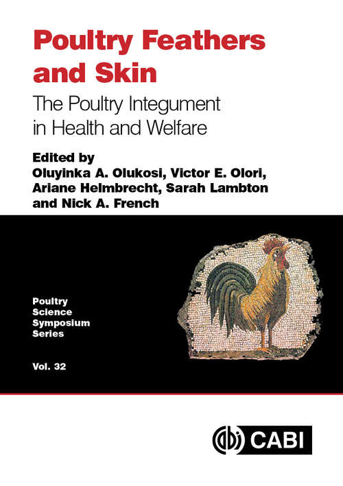 Poultry Feathers and Skin: The Poultry Integument in Health and Welfare (Poultry Science Symposium Series)