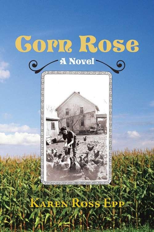 Corn Rose: A Novel