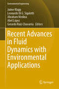 Recent Advances in Fluid Dynamics with Environmental Applications (Environmental Science and Engineering)