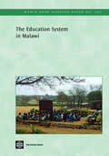 The Education System in Malawi: Country Status Report