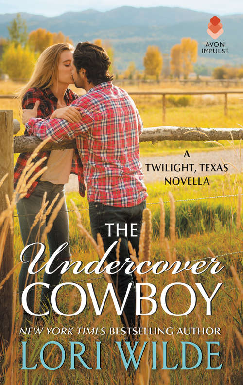 The Undercover Cowboy: A Twilight, Texas Novella