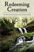 Redeeming Creation: The Biblical Basis for Environmental Stewardship