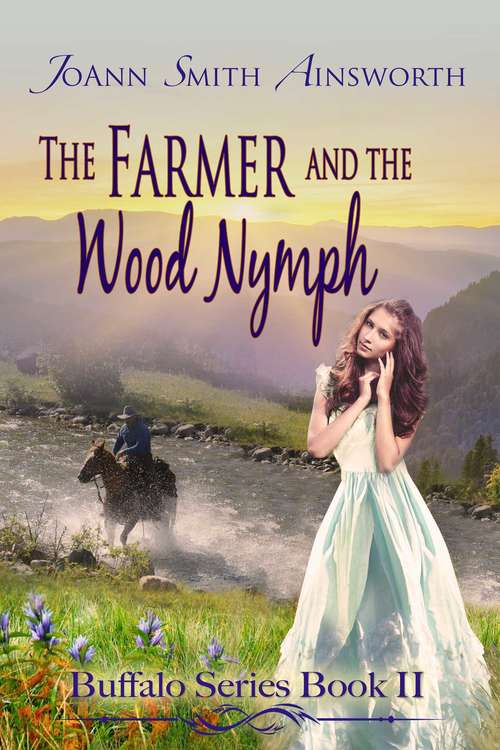 The Farmer And The Wood Nymph (Buffalo Series #2)