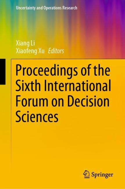Proceedings of the Sixth International Forum on Decision Sciences (Uncertainty and Operations Research)