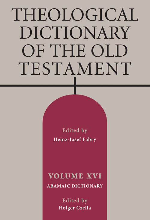 Theological Dictionary of the Old Testament, Volume XVI (Theological Dictionary Of The Old Testament Ser. #11)