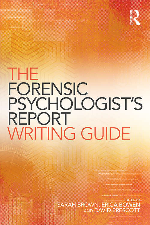 The Forensic Psychologist's Report Writing Guide