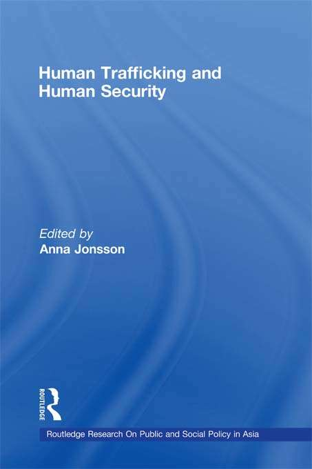 Human Trafficking and Human Security (Routledge Transnational Crime and Corruption #Vol. 4)