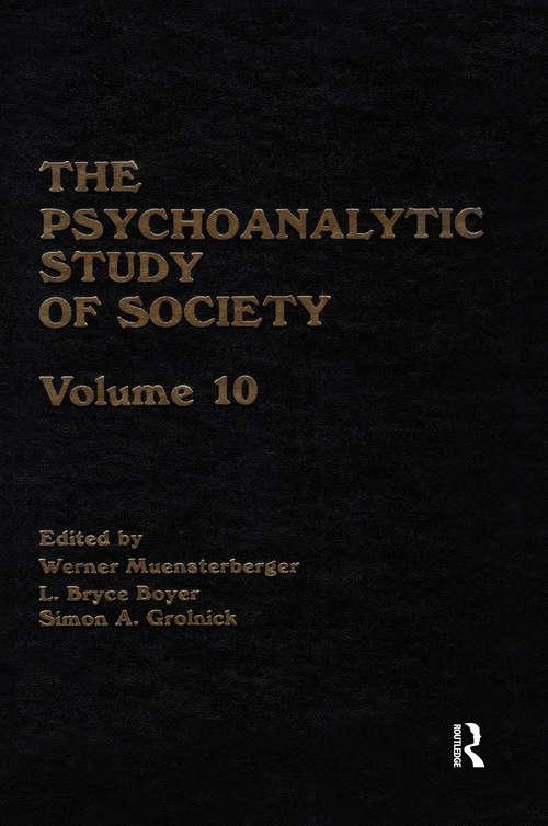 The Psychoanalytic Study of Society, V. 10
