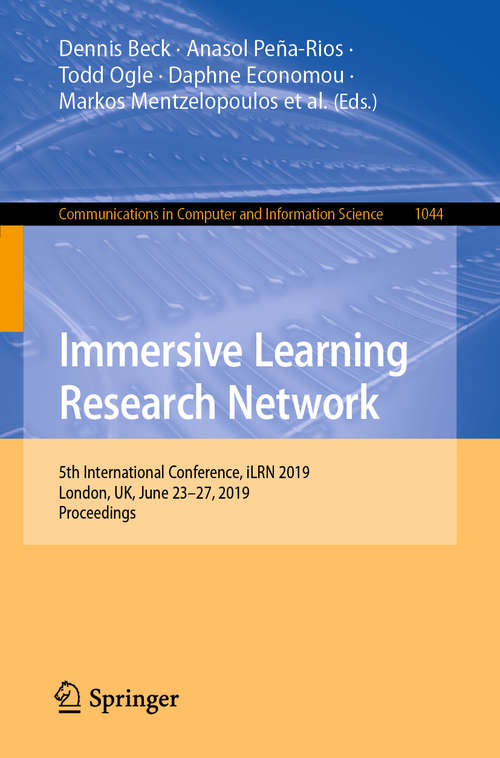 Immersive Learning Research Network: 5th International Conference, iLRN 2019, London, UK, June 23–27, 2019, Proceedings (Communications in Computer and Information Science #1044)