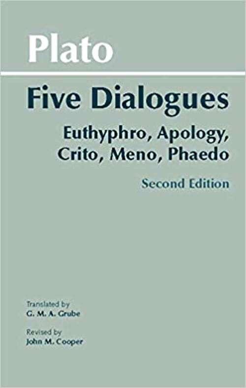 Plato: Euthyphro, Apology, Crito, Meno, Phaedo (Hackett Classics Series)