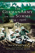 The German Army on the Somme, 1914–1916: 1914-1916