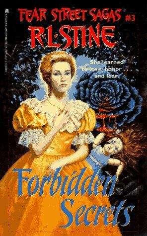Forbidden Secrets (Fear Street Sagas #3)