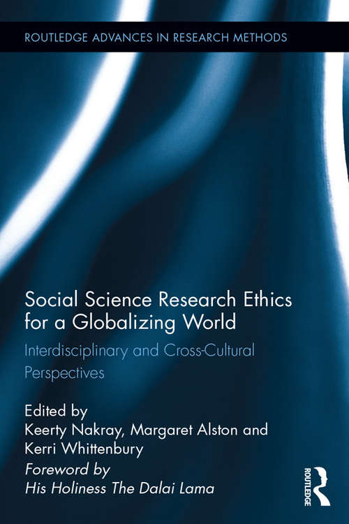 Social Science Research Ethics for a Globalizing World: Interdisciplinary and Cross-Cultural Perspectives (Routledge Advances in Research Methods #16)