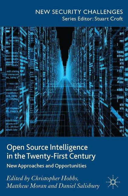 Open Source Intelligence in the Twenty-First Century