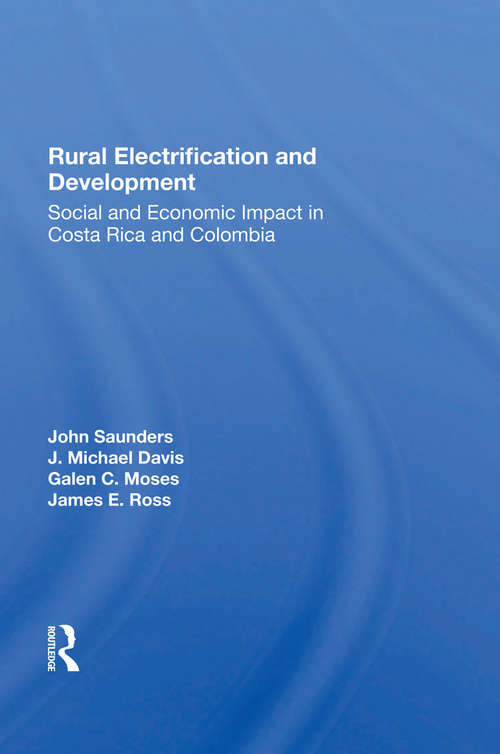 Rural Electrification And Development: Social And Economic Impact In Costa Rica And Colombia