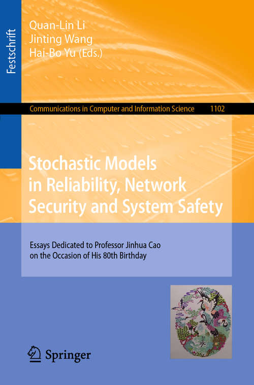 Stochastic Models in Reliability, Network Security and System Safety: Essays Dedicated to Professor Jinhua Cao on the Occasion of His 80th Birthday (Communications in Computer and Information Science #1102)