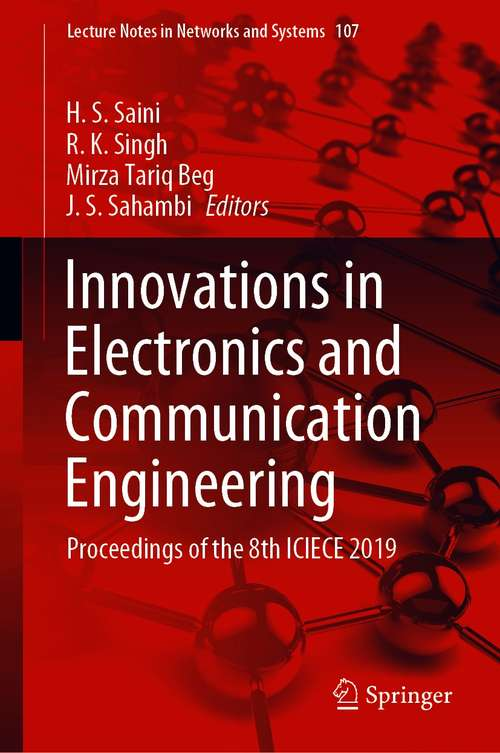 Innovations in Electronics and Communication Engineering: Proceedings of the 8th ICIECE 2019 (Lecture Notes in Networks and Systems #107)