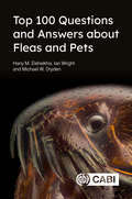 Top 100 Questions and Answers about Fleas and Pets